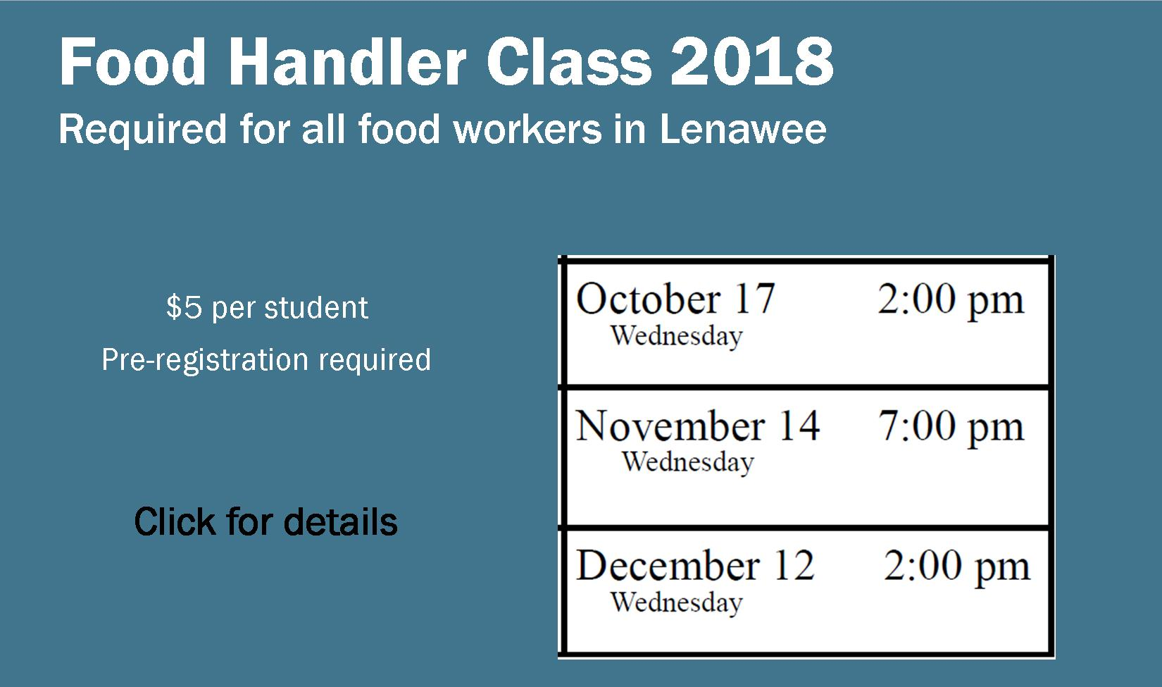 Food Handler Class 2018. Required for all food workers in Lenawee. $5 per student. Pre-registration