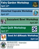 Upcoming workshops barn quilt, Cupcakes, Seed Art
